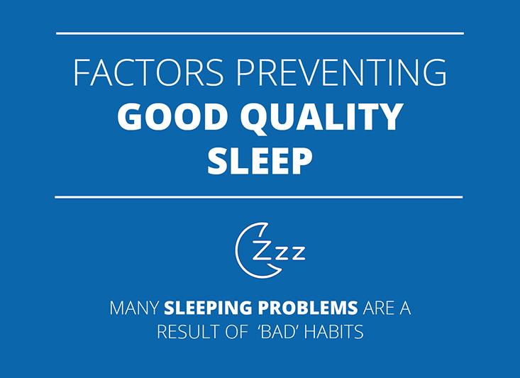 Factors preventing good quality sleep