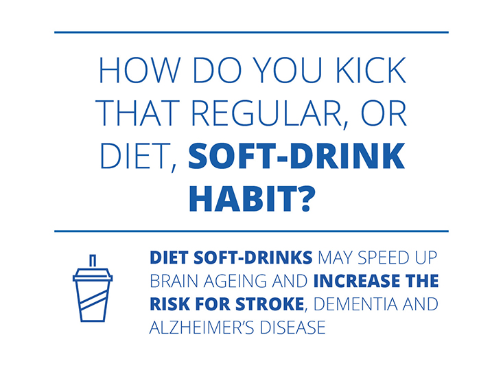 How do you kick that regular, or diet, soft-drink habit?