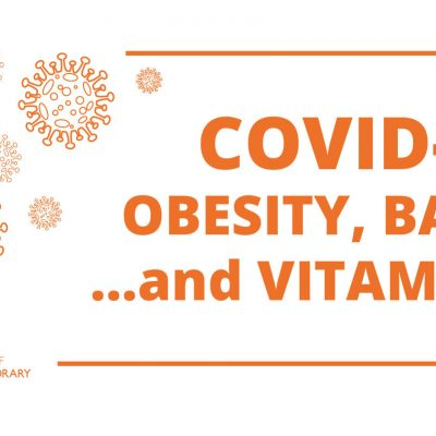 Covid-19, Obesity, BAME ...and Vitamin D